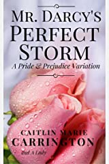 Mr. Darcy's Perfect Storm: A Pride and Prejudice Variation Kindle Edition