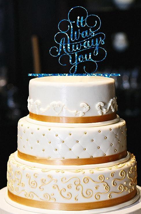 Amazoncom It Was Always You Wedding Cake Topper Glitter Wedding