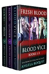 Fresh Blood (Blood Vice Books 1-3) Kindle Edition