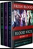 Fresh Blood (Blood Vice Books 1-3)
