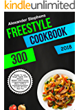 Freestyle Cookbook 2018: 300 Recipes To Lose Weight Rapidly With Delicious Weight Loss Freestyle Recipes (Includes 30 Days Meal Plan)
