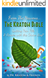 Kratom : The Bible - From the Heavens: Quitting Pain Pills & Opiates with this Divine Leaf! (English Edition)