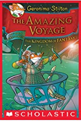 Geronimo Stilton and the Kingdom of Fantasy #3: The Amazing Voyage Kindle Edition