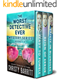The Worst Detective Ever Mystery Series, Books 1-3 (The Worst Detective Ever Bundle Book 1)