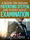 A Book on Indian Patenting System and Patent Agent Examination