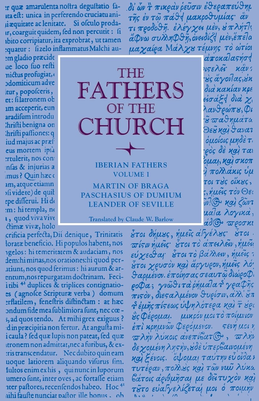 Download Iberian Fathers, Volume 1: Writings of Martin of Braga, Paschasius of Dumium, and Leander of Seville (Fathers of the Church Patristic Series) pdf