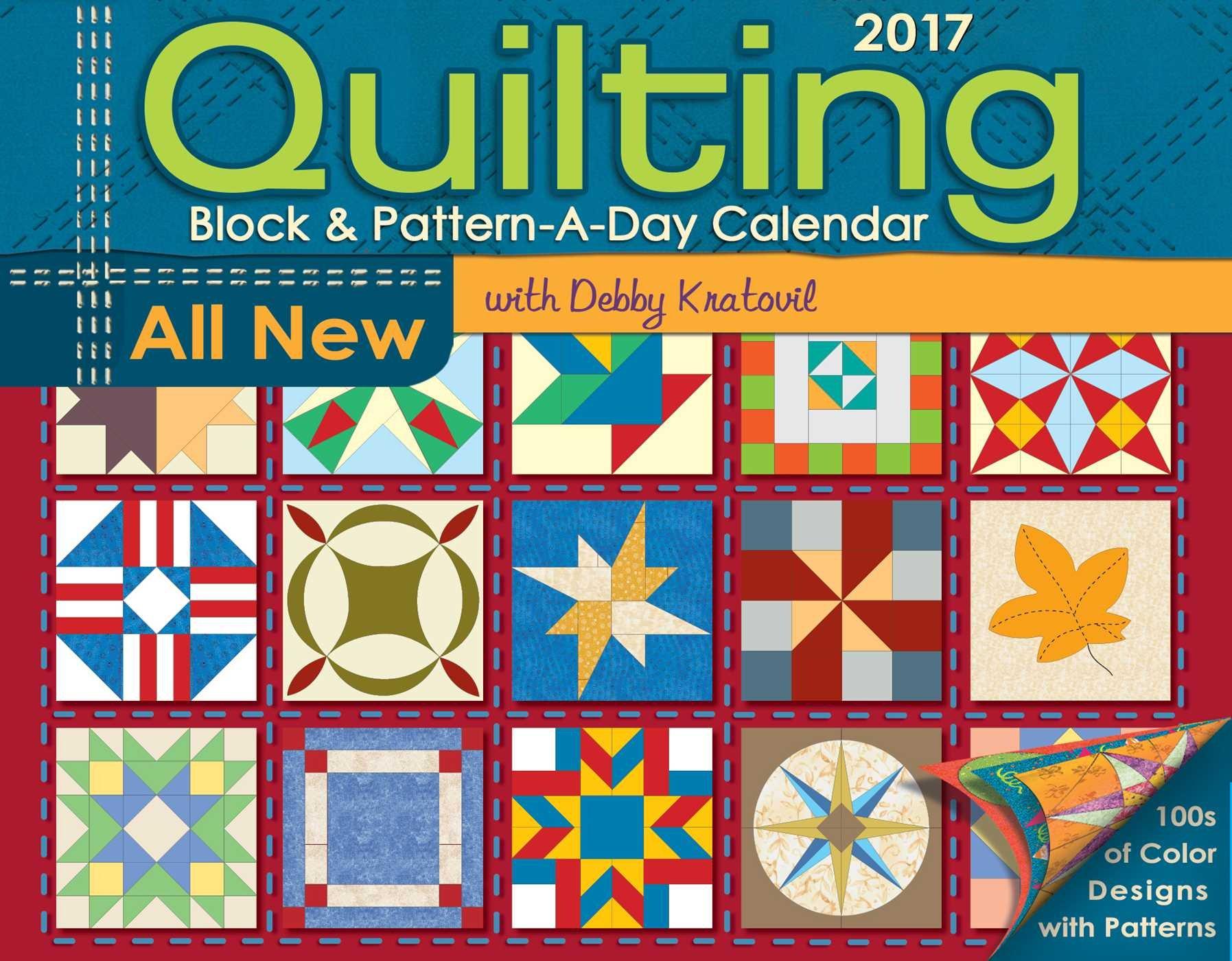 Quilting Block & Pattern-a-Day 2017 Calendar: Debby Kratovil:  9781449477493: Amazon.com: Books