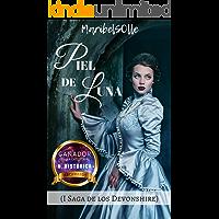 Piel de luna: ( I Saga De Los Devonshire ) una novela victoriana clasicos para enamorar como la duquesa y sentido de orgullo y prejuicio