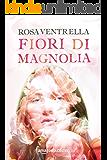 Fiori di magnolia (Italian Edition)
