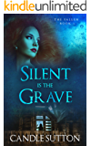 Silent is the Grave (The Fallen Book 1)