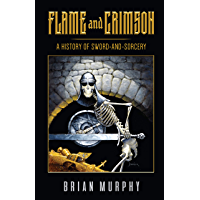 Flame and Crimson: A History of Sword-and-Sorcery