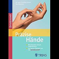 Präzise Hände: Beschwerden einfach wegtrainieren  Die besten Übungen aus der Spiraldynamik (German Edition)