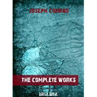 Joseph Conrad: The Complete Works: Lord Jim, Tales of Unrest, Typhoon, The Inheritors... (Bauer Classics) (All Time Best…