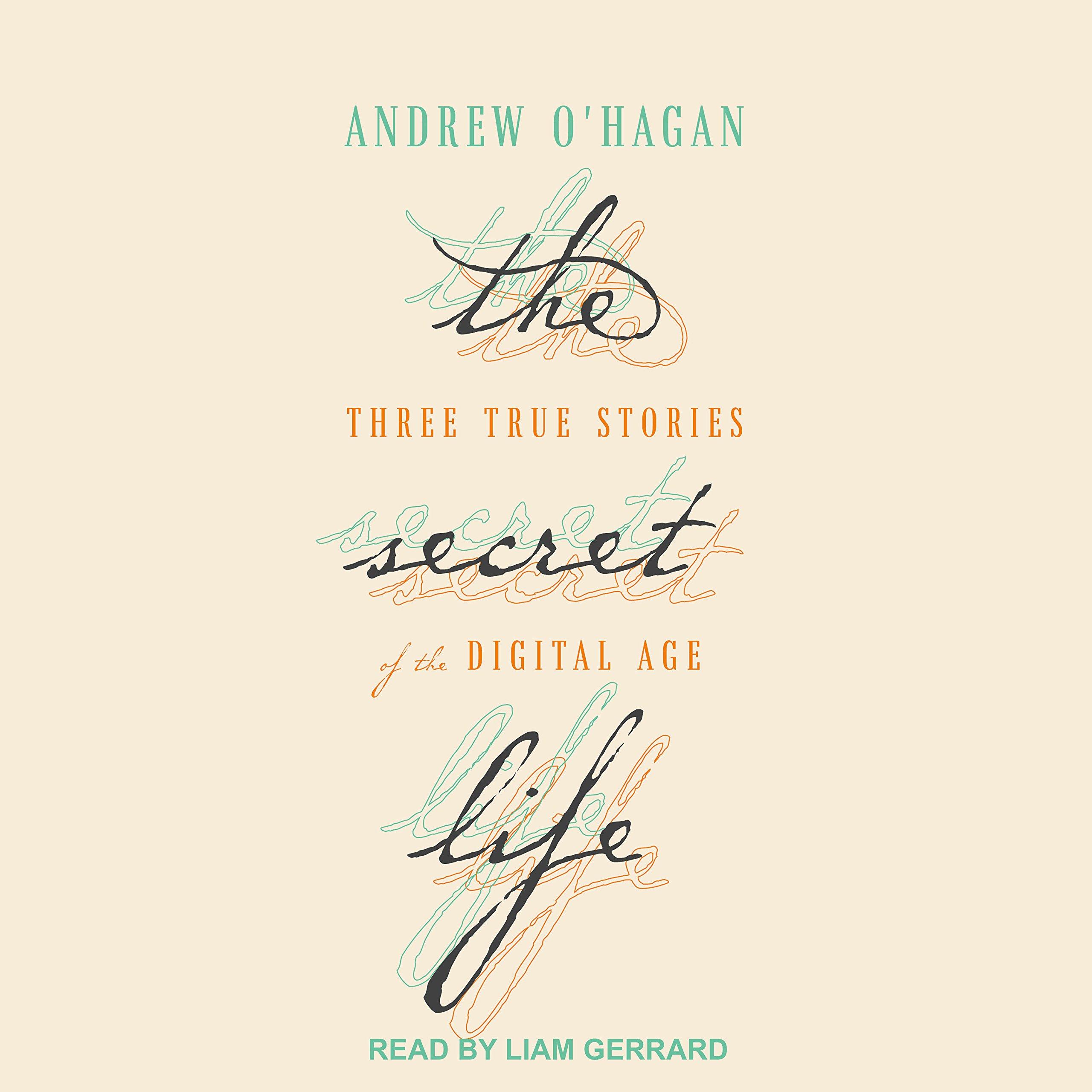 The Secret Life: Three True Stories of the Digital Age