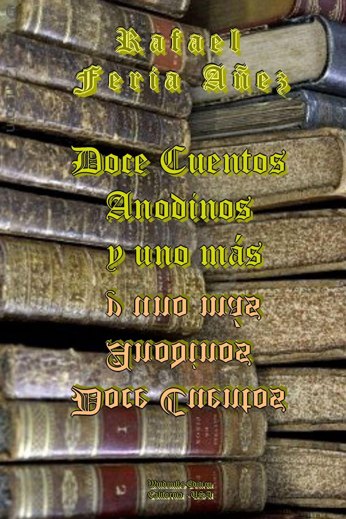 Doce Cuentos Anodinos Y Uno Más (Spanish Edition): Rafael Feria Añez: 9781257018161: Amazon.com: Books