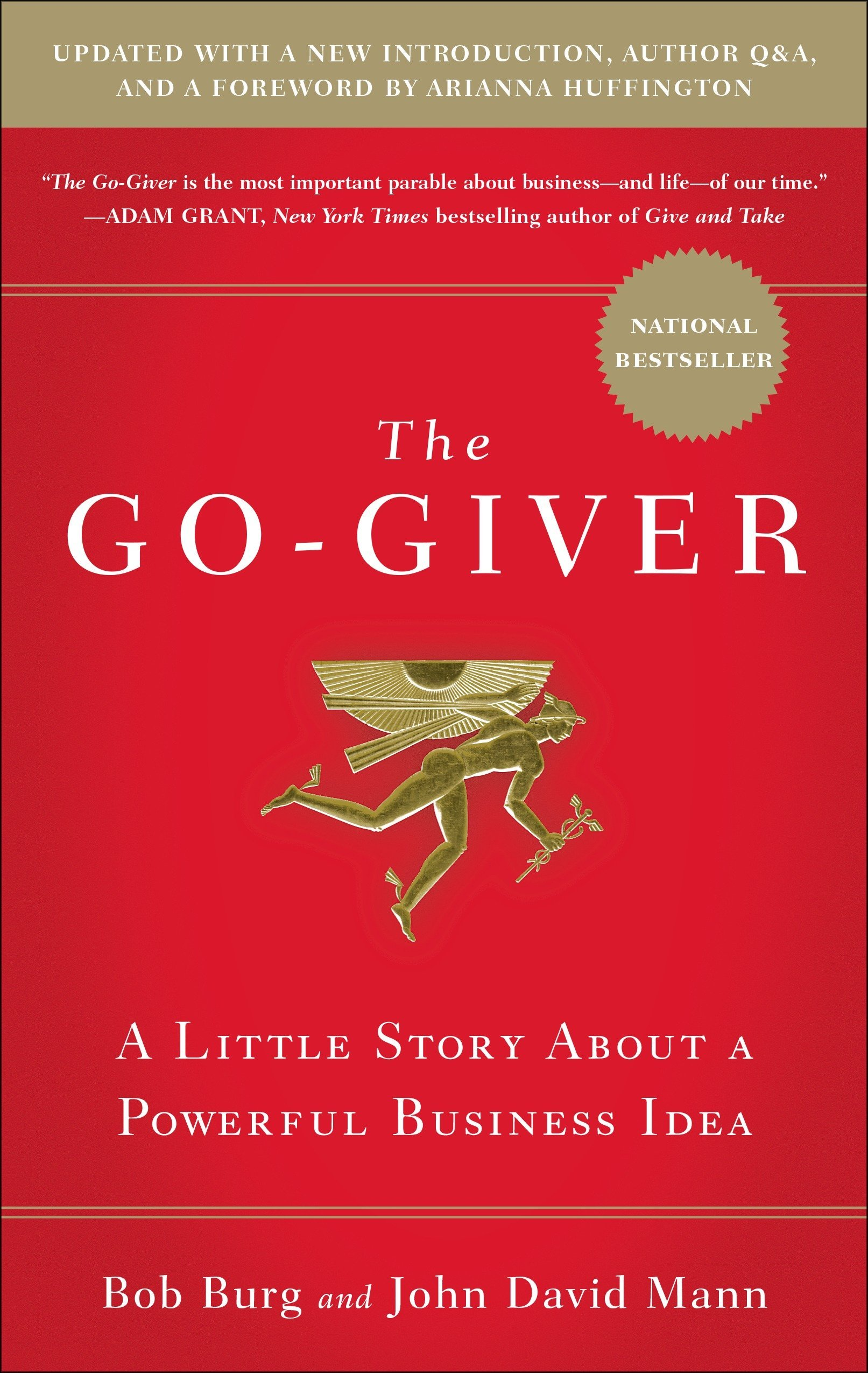 The Go-Giver, Expanded Edition: A Little Story About a Powerful Business  Idea (Go-Giver, Book 1: Burg, Bob, Mann, John David: 9781591848288:  Amazon.com: Books