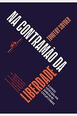 Na contramão da liberdade: A guinada autoritária nas democracias contemporâneas (Portuguese Edition) Kindle Edition