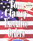 Executive Orders (A Jack Ryan Novel)