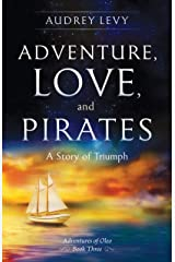 Adventure, Love and Pirates: A Story of Triumph (Adventures of Oleo Book 3) Kindle Edition