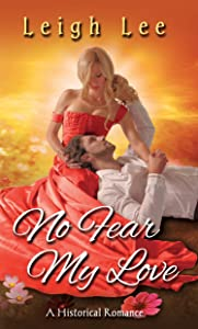 No Fear My Love: A Historical Romance