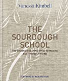 The Sourdough School: The Ground-Breaking Guide To Making Gut-Friendly Bread