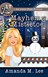 Mayhem & Mistletoe (An Avery Shaw Mystery Book 17)