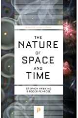The Nature of Space and Time (Issac Newton Institute Series of Lectures) Kindle Edition