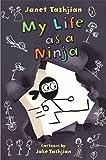 My Life as a Ninja (The My Life series)