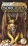Sorcery! 1: The Shamutanti Hills (Fighting Fantasy Gamebook 9)