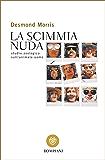 La scimmia nuda: Studio zoologico sull'animale uomo (Tascabili. Saggi Vol. 13)