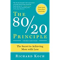 The 80/20 Principle, Expanded and Updated: The Secret to Achieving More with Less
