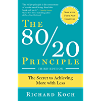 The 80/20 Principle, Third Edition: The Secret to Achieving More with Less
