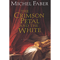 The Crimson Petal and the White: A Novel