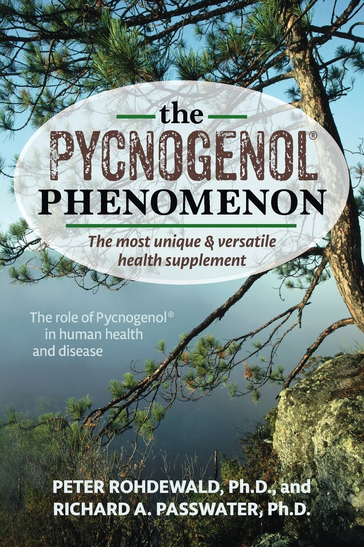 The Pycnogenol Phenomenon The Most Unique Versatile Health