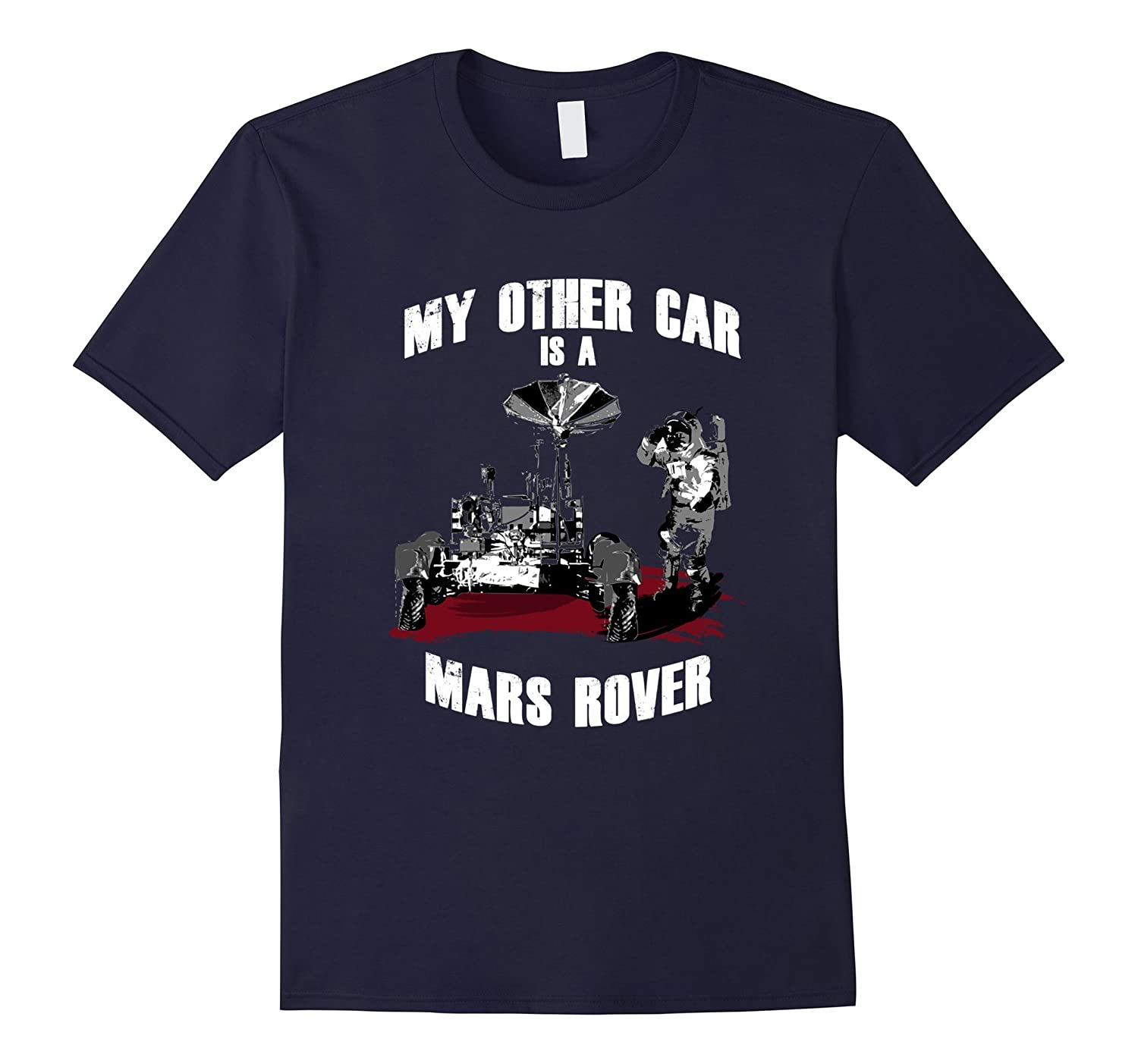 My Other Car Is A Mars Rover Outta Space Shirt-ANZ