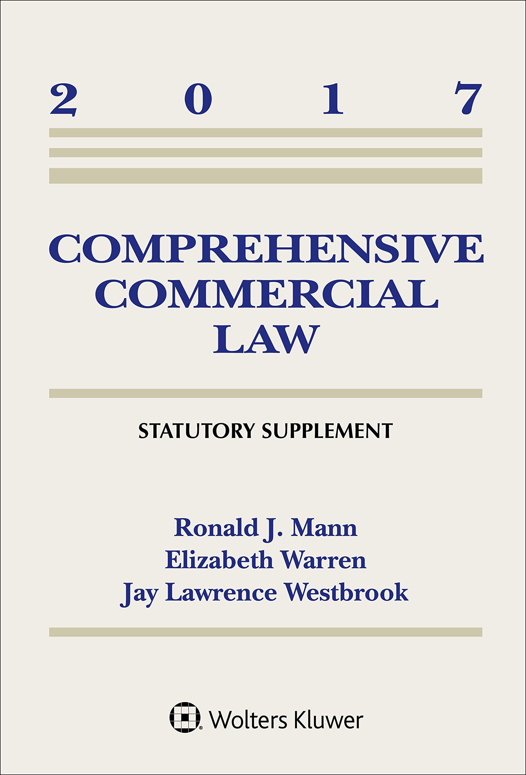 Comprehensive Commercial Law: 2017 Statutory Supplement (Supplements)