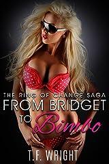 From Bridget to Bimbo: The Ring of Change Saga