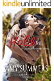 Just Hold Me: An Enemies to Lovers Novel (Carrington Cousins Book 4)