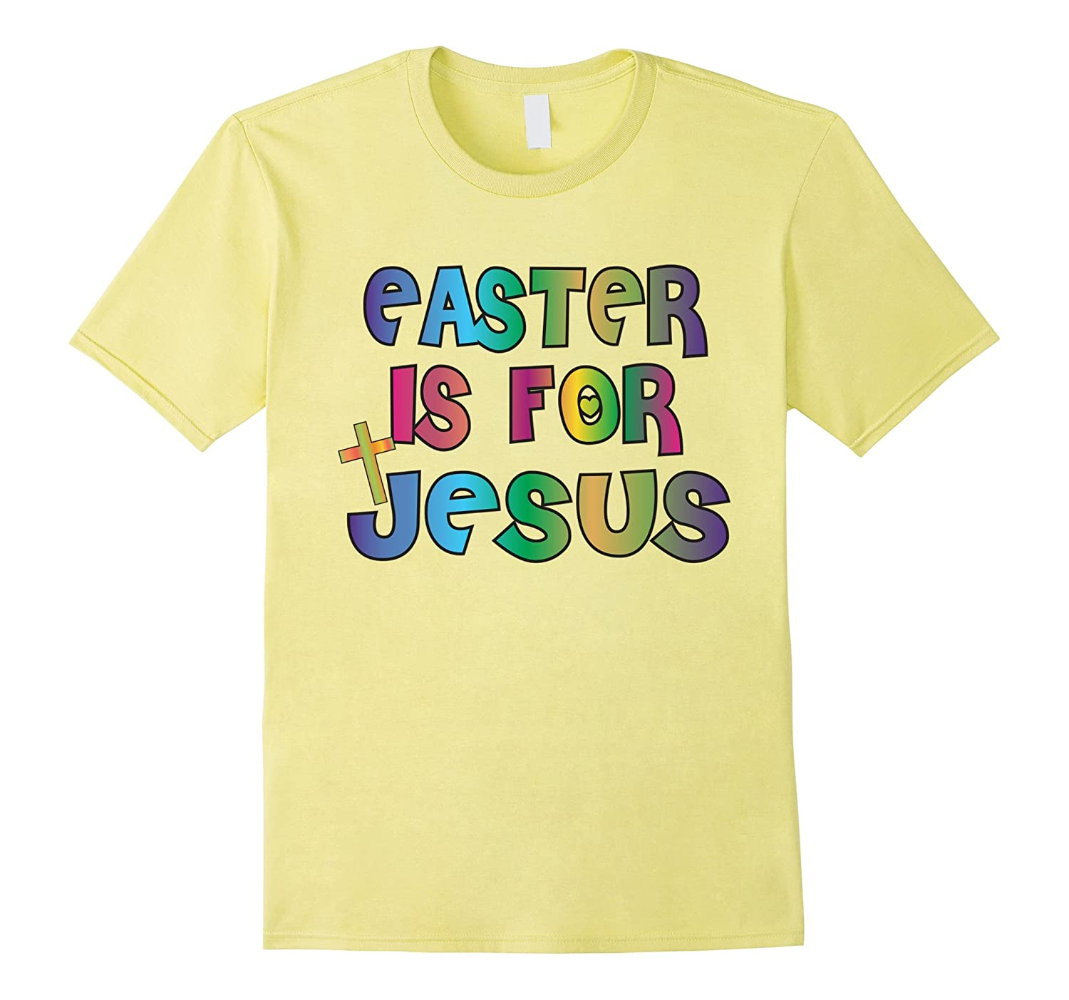 5c2757d9f Easter Shirt For Kids Easter Is For Jesus Tee TShirt Toddler-TD – Teedep