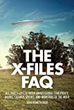 The X-Files FAQ: All That's Left to Know About Global Conspiracy, Aliens, Lazarus Species, and Monsters of the Week