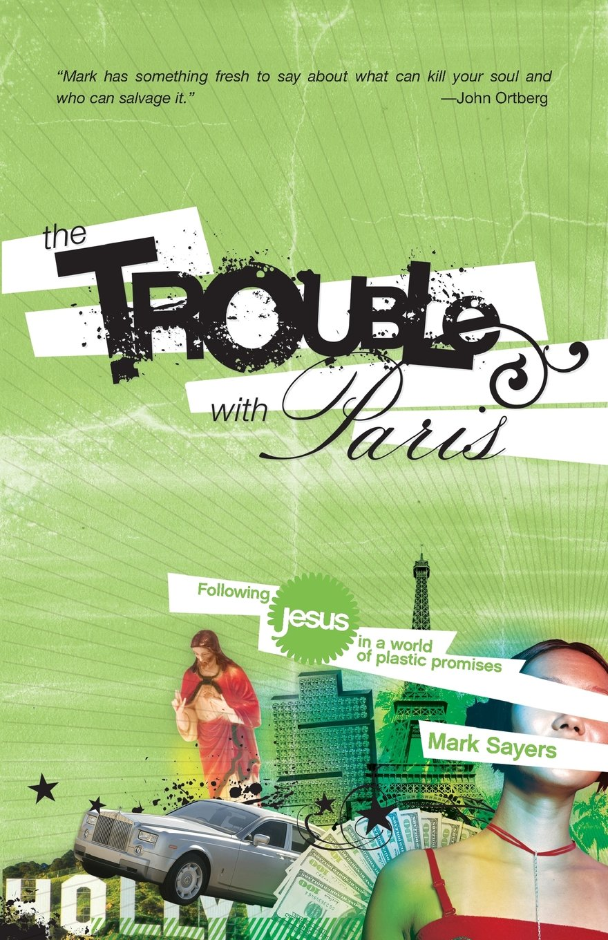 The Trouble With Paris: Following Jesus in a World of Plastic Promises PDF