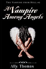 A Vampire Among Angels (The Vampire from Hell Part 2) Kindle Edition