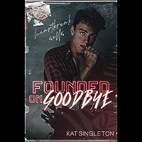 Founded on Goodbye: A Rockstar Romance (English Edition)