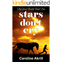 Stars Don't Cry (The Silver Bridle Book 2)