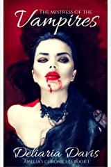 The Mistress of the Vampires (Amelia's Chronicles Book 1) Kindle Edition
