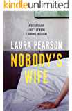 Nobody's Wife: A sister's love, a wife's betrayal, a woman's obsession