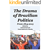 The Drama of Brazilian Politics: From 1814 to 2015