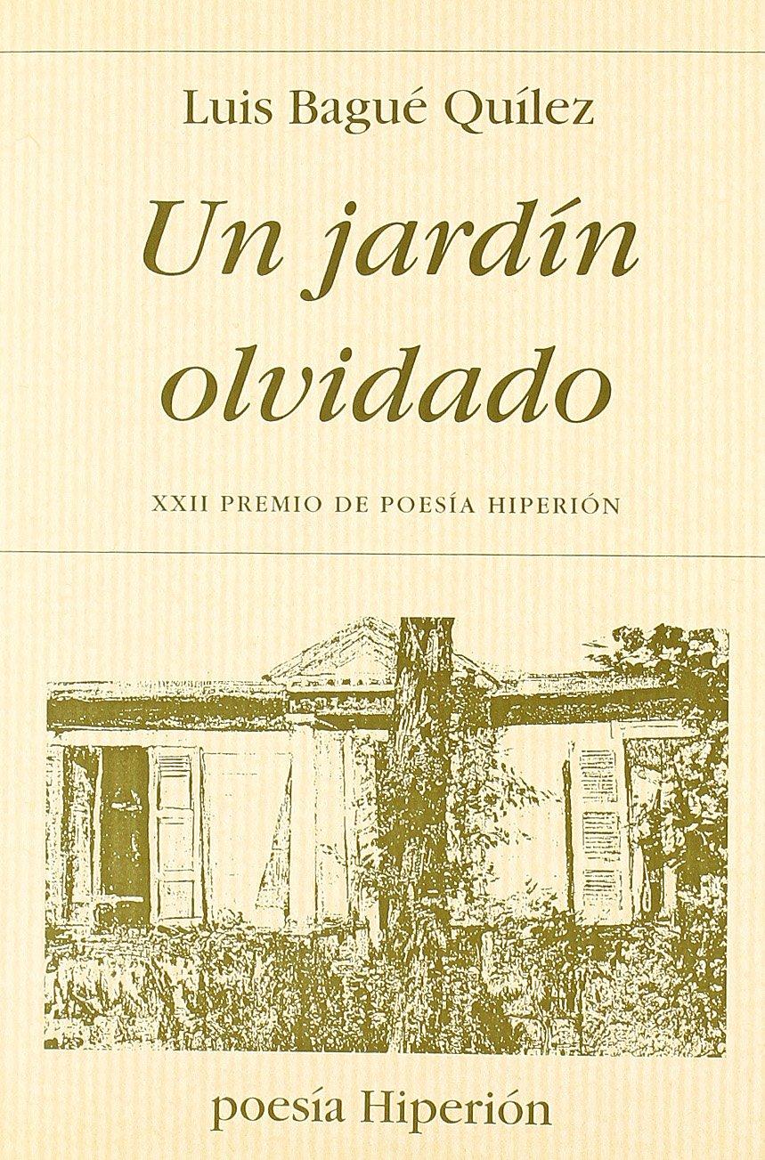 Un jardín olvidado (Poesía Hiperión): Amazon.es: Bagué Quílez, Luis: Libros