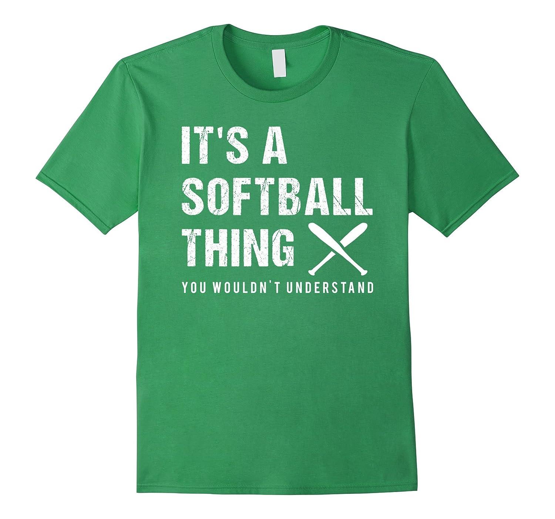 A Softball Thing Funny Cool Cute Softball Saying T Shirt