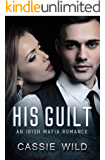 His Guilt: A Mafia Romance (Downing Family Book 6)